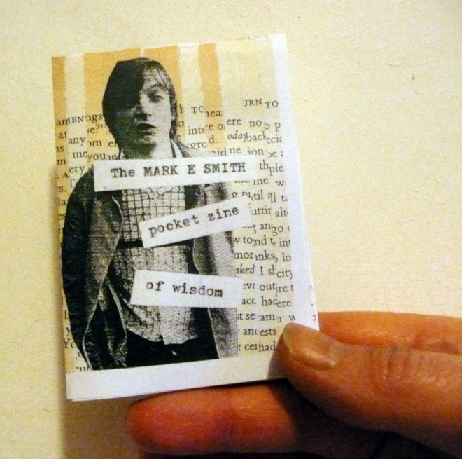 The Mark E Smith Pocket Zine of Wisdom